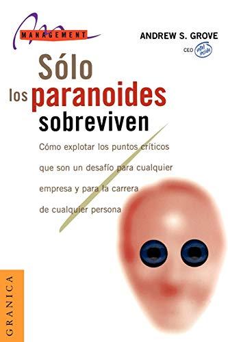 Solo los Paranoides Sobreviven (Spanish Edition): Grove, Andrew S.