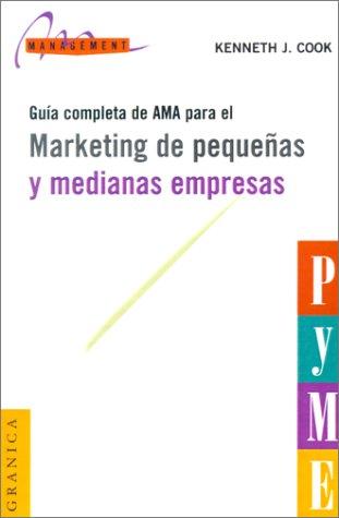 Guía Completa De AMA Para El Marketing: Cook, Kenneth J.