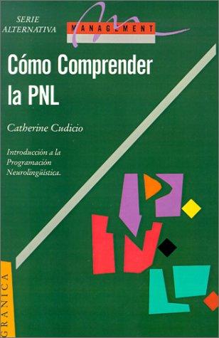 9788475774596: Comprender la PNL: La Programacion Neurolinguistica, Herramienta de Comunicacion (Spanish Edition)