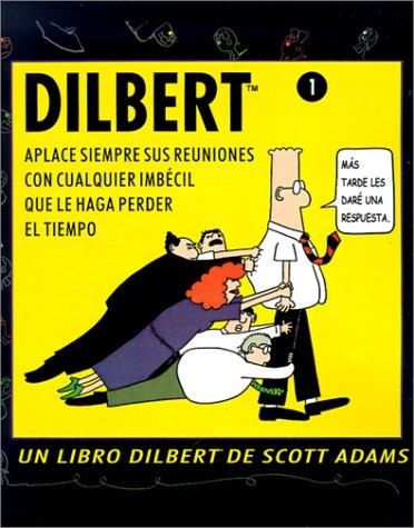Dilbert 1. Aplace Siempre Sus Reuniones: Scott Adams, Martin