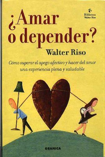 9788475776842: ¿Amar o depender? : cómo superar el apego afectivo y hacer del amor una experiencia plena y saludable