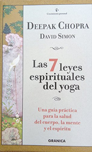 9788475777153: Siete leyes espirituales del yoga, las (Crecimiento Personal)