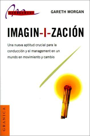 9788475777689: Imagin-I-Zacion (Management (Granica)) (Spanish Edition)