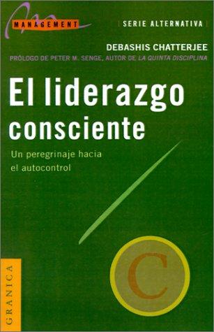 9788475778440: El Liderazgo Consciente: Un Peregrinaje Hacia el Autocontrol (Spanish Edition)