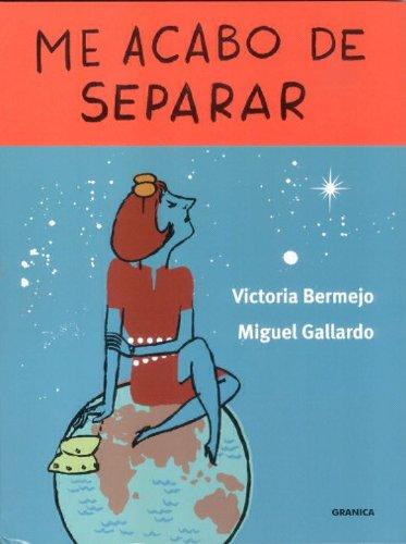 ME ACABO DE SEPARAR: VICTORIA BERMEJO, MIGUEL GALLARDO