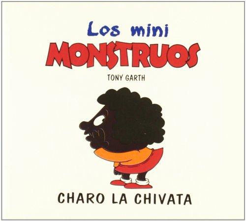 9788475779553: Charo la chivata (Mini Monstruos (granica))