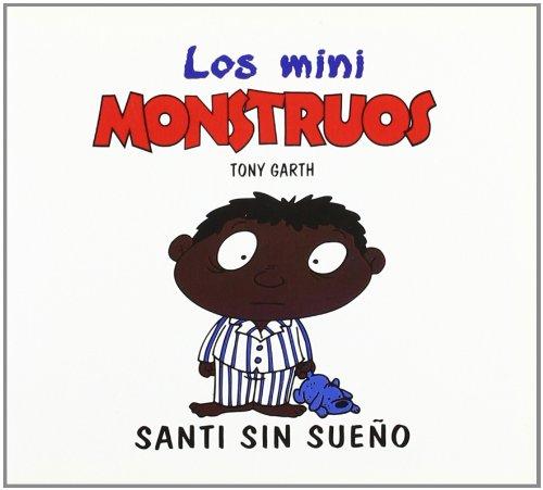 9788475779669: Santi sin sueño (Mini Monstruos (granica))