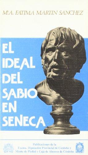 El Ideal del Sabio en Seneca: Sanchez, Fatima Martin