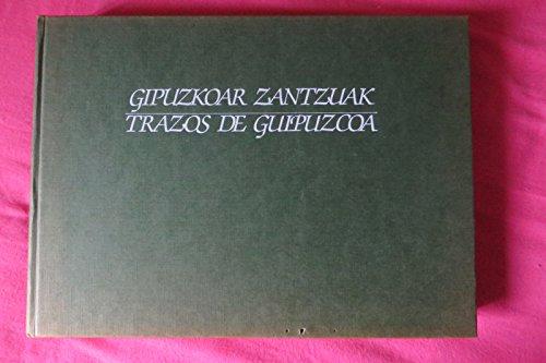 9788475803555: Gipuzkoar Zantzuak. Trazos De Guipuzcoa