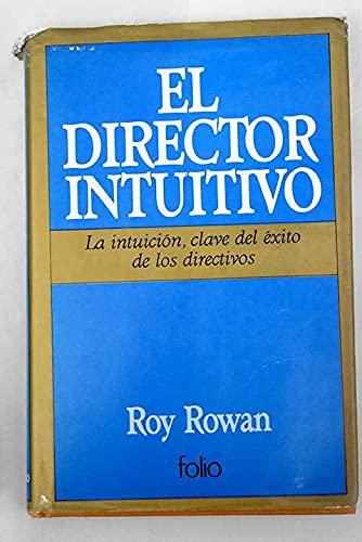 Director Intuitivo, El (Spanish Edition): Rowan, Roy
