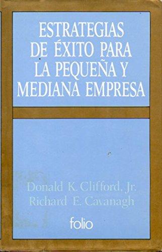 Estrategias de Exito Para La Pyme (Spanish: Clifford, D.