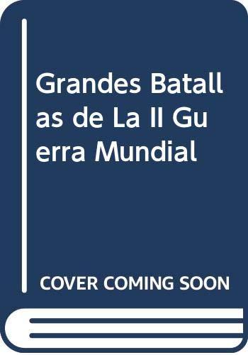 9788475833682: Grandes Batallas de La II Guerra Mundial (Spanish Edition)