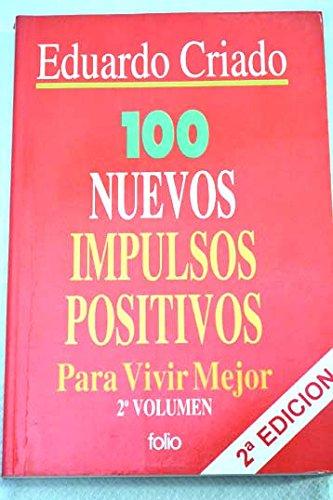 9788475833699: 100 nuevos impulsos positivos para vivir mejor