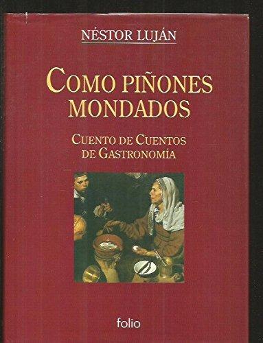 9788475837017: Como piñones mondados: Cuento de cuentos de gastronomía (Spanish Edition)