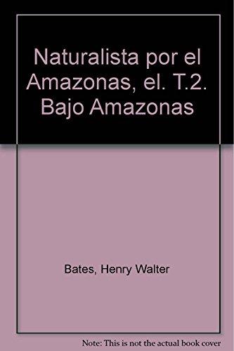 9788475840253: El naturalista por el Amazonas: II- Bajo Amazonas (Nan-Shan)