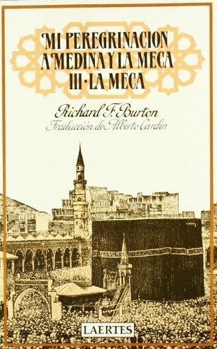9788475840314: Mi Peregrinacion a Medina y La Meca III - La Meca (Spanish Edition)