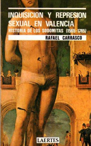 9788475840482: Inquisición y represión sexual en Valencia: Historia de los sodomitas, 1565-1785 (Colección Rey de bastos) (Spanish Edition)