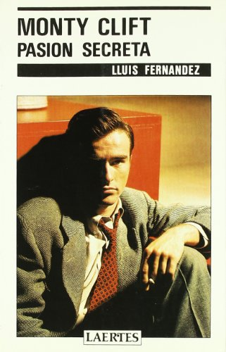 9788475841182: Monty Clift: Pasion secreta (Coleccion Rey de bastos) (Spanish Edition)