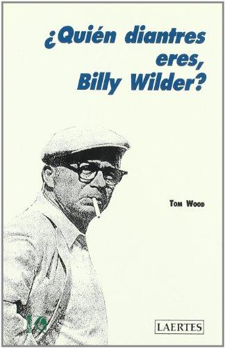 9788475841434: ¿Quién diantres eres, Billy Wilder? (Kaplan)