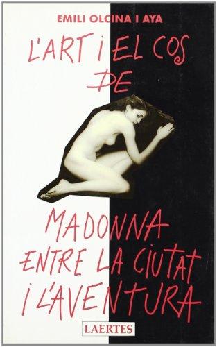 9788475841588: L'art i el cos de Madonna: Entre la ciutat i l'aventura (Laertes català)