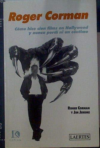 9788475842004: Cómo hice 100 films en Hollywood y no perdí ni un céntimo (Kaplan)