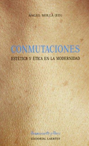 CONMUTACIONES ESTETICA Y ETICA MODERNID. - MOLLA,ANGEL