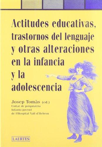 9788475843698: Actitudes educativas, trastornos del lenguaje y otras alteraciones en la infancia y la adolescencia (Pediatría)