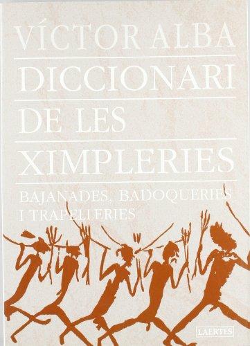 9788475844558: Diccionari de les ximpleries: bajanades, badoqueries i trapelleries (Laertes català)