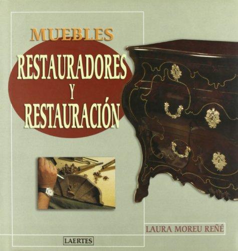 Muebles Restauradores y Restauracion (Spanish Edition): Laura Moreau Rene