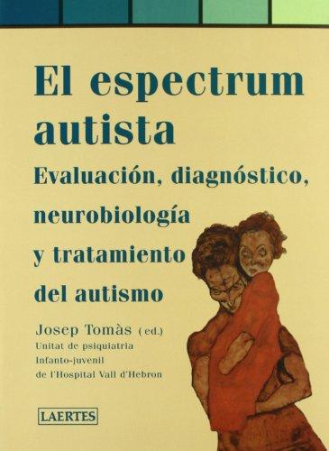 9788475844954: El espectrum autista: Evaluación, diagnóstico, neurobiología i tratamiento del autismo (Pediatría)
