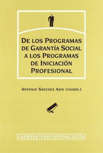 9788475845241: De los programas de garantía social a los programas de iniciación profesional : pensamiento del profesorado y del alumnado