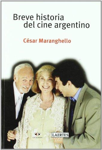 9788475845326: Breve Historia Del Cine Argentino/ Brief History of Argentine Film (Spanish Edition)