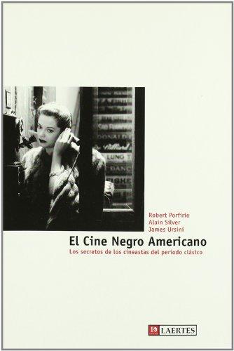 9788475845463: El cine negro americano: Los secretos de los cineastas del período clásico (Kaplan)