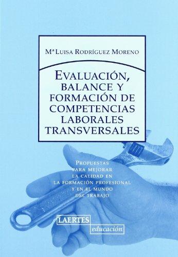 9788475845760: Evaluación, balance y formación de competencias laborales transversales : propuestas para mejorar la calidad en la formación profesional y en el mundo