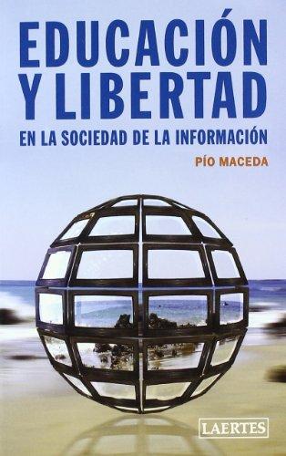 EDUCACION Y LIBERTAD EN LA SOCIEDAD DE LA INFORMACION - MACEDA. PIO