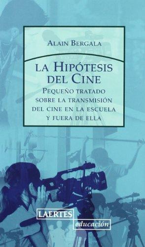 Hipotesis del cine, La (pequeño tratado sobre transmision del cine en la escuela) (8475846076) by Bergala, Alain