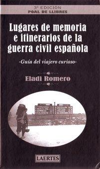 9788475846491: Lugares de memoria e itinerarios de la guerra civil española: Guía del viajero curioso (Poal de llibres)