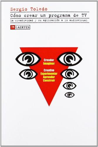 9788475848860: Cómo crear un programa de TV: La creatividad y su aplicación a lo audiovisual (Kaplan)