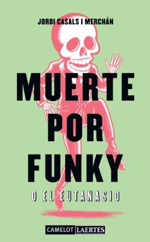 9788475849126: Muerte Por Funky O El Eutanasio (Camelot)