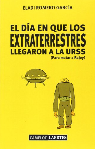 9788475849362: El d�a en que los extraterrestres llegaron a la URSS (Para matar a Rajoy)