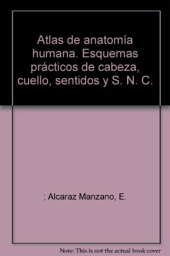 9788475850337: Atlas de anatomía humana : esquemas prácticos de cabeza, cuello, sentidos y S.N.C