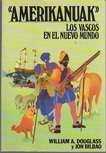 9788475850740: Amerikanuak: Los Vascos en el nuevo mundo / Basques in the New World (Spanish Edition)