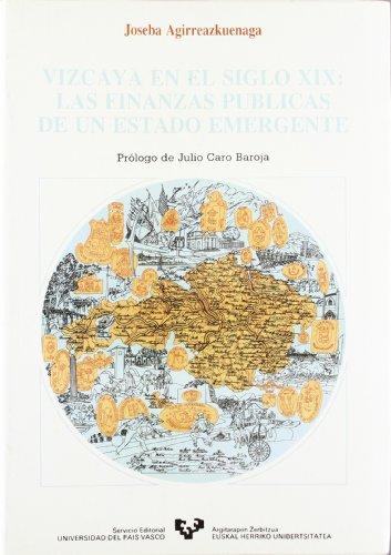 9788475851020: Vizcaya en el siglo XIX. Las finanzas públicas de un estado emergente
