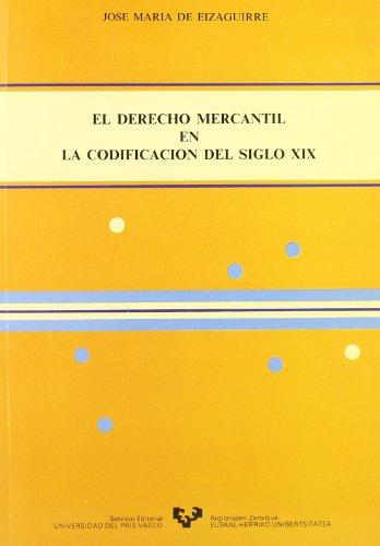 9788475851105: El derecho mercantil en la codificacion del siglo XIX (Spanish Edition)