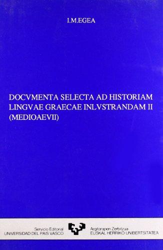 9788475852560: Documenta selecta ad historiam linguae graecae e inlustrandam. Vols. II. Medioaevii