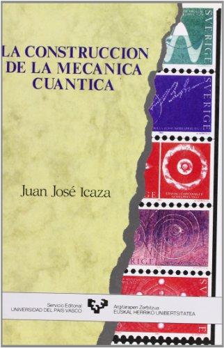 9788475852904: La construccion de la mecanica cuantica (Spanish Edition)