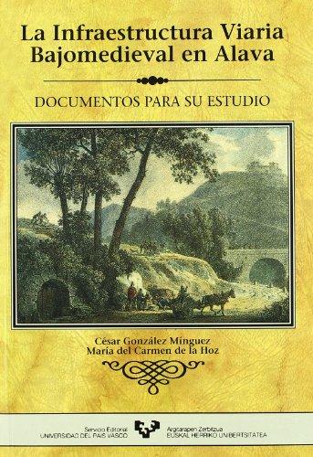 9788475853581: La infraestructura viaria bajomedieval en Alava: Documentos para su estudio (Spanish Edition)