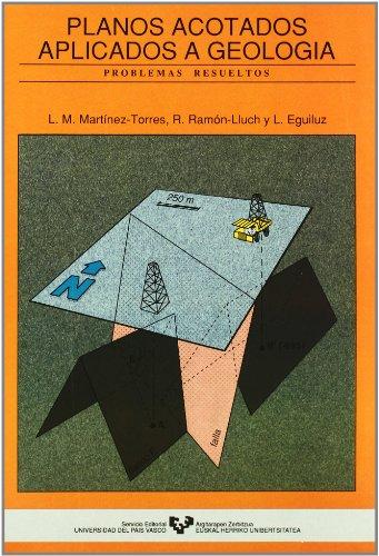 PLANOS ACOTADOS APLICADOS A GEOLOGIA. PROBLEMAS RESUELTOS: MARTINEZ TORRES, L. M. / R. RAMON / L. ...