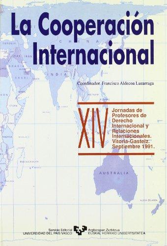 9788475854380: La cooperacion internacional (XIV jornadas de profesores de derecho