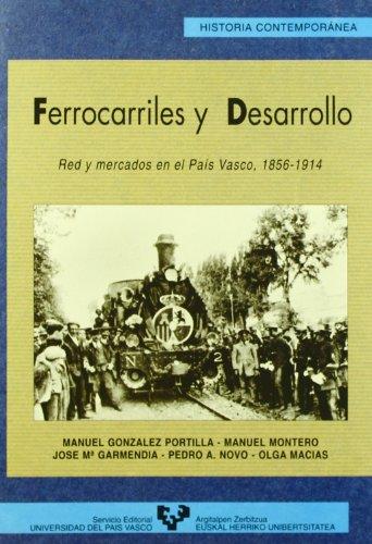 9788475857251: Ferrocarriles y desarrollo: Red y mercados en el Pais Vasco, 1856-1914 (Historia contemporanea) (Spanish Edition)